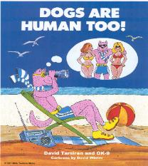 DOGS ARE HUMAN TOO! How Dogs Invented Civilization - Cartoons/Humor Book (Children's/Adults).